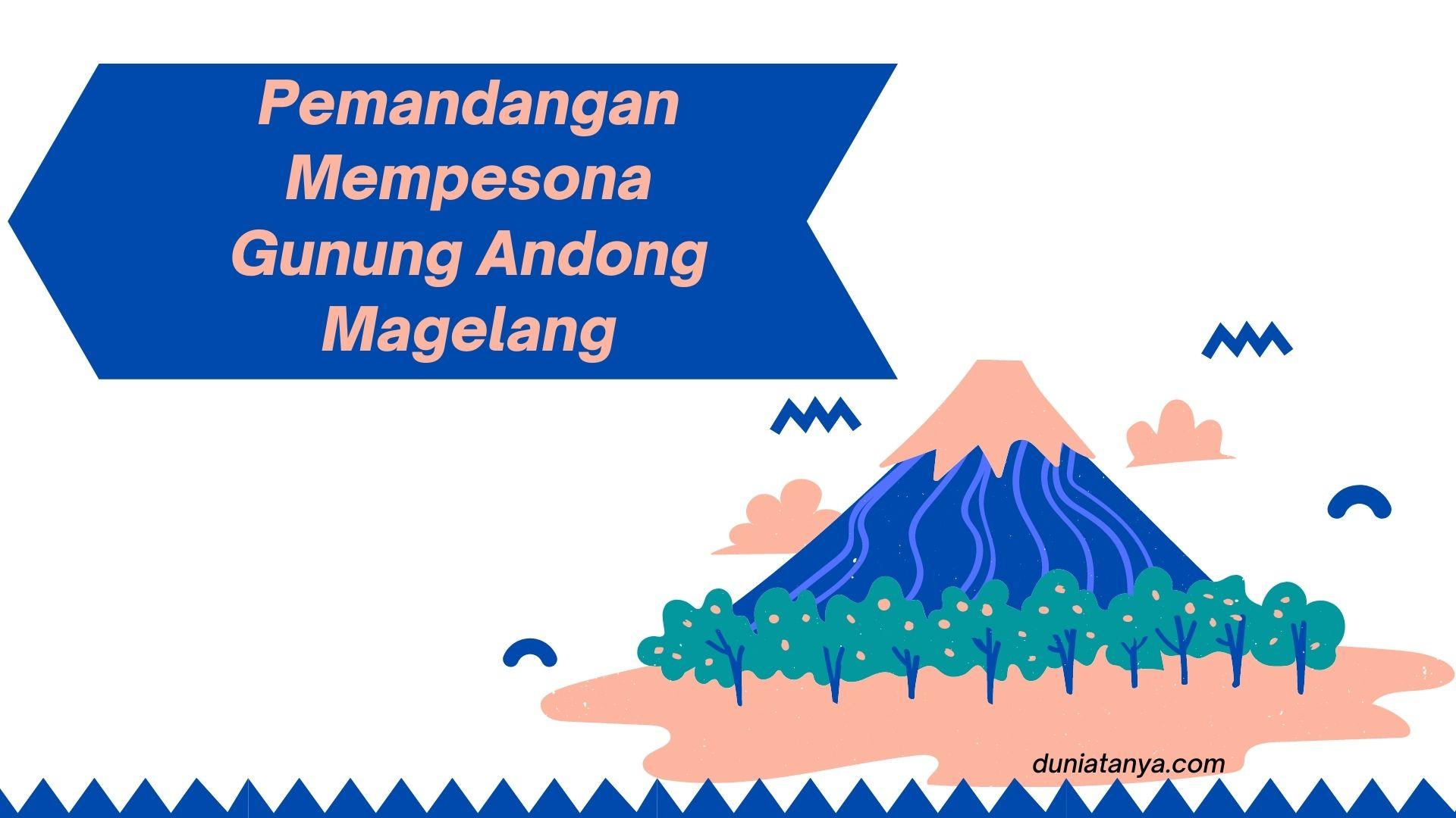 You are currently viewing Pemandangan Mempesona Gunung Andong Magelang