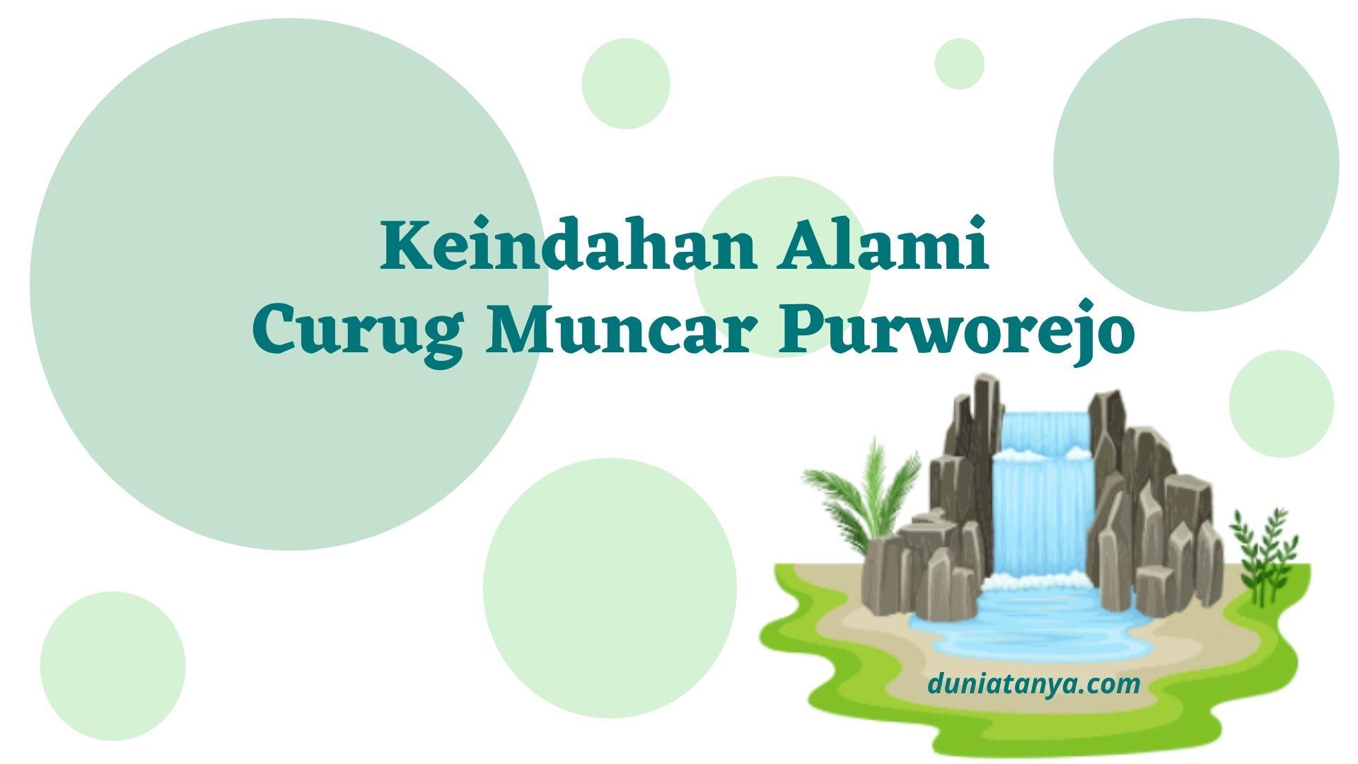 Read more about the article Keindahan Alami Curug Muncar Purworejo
