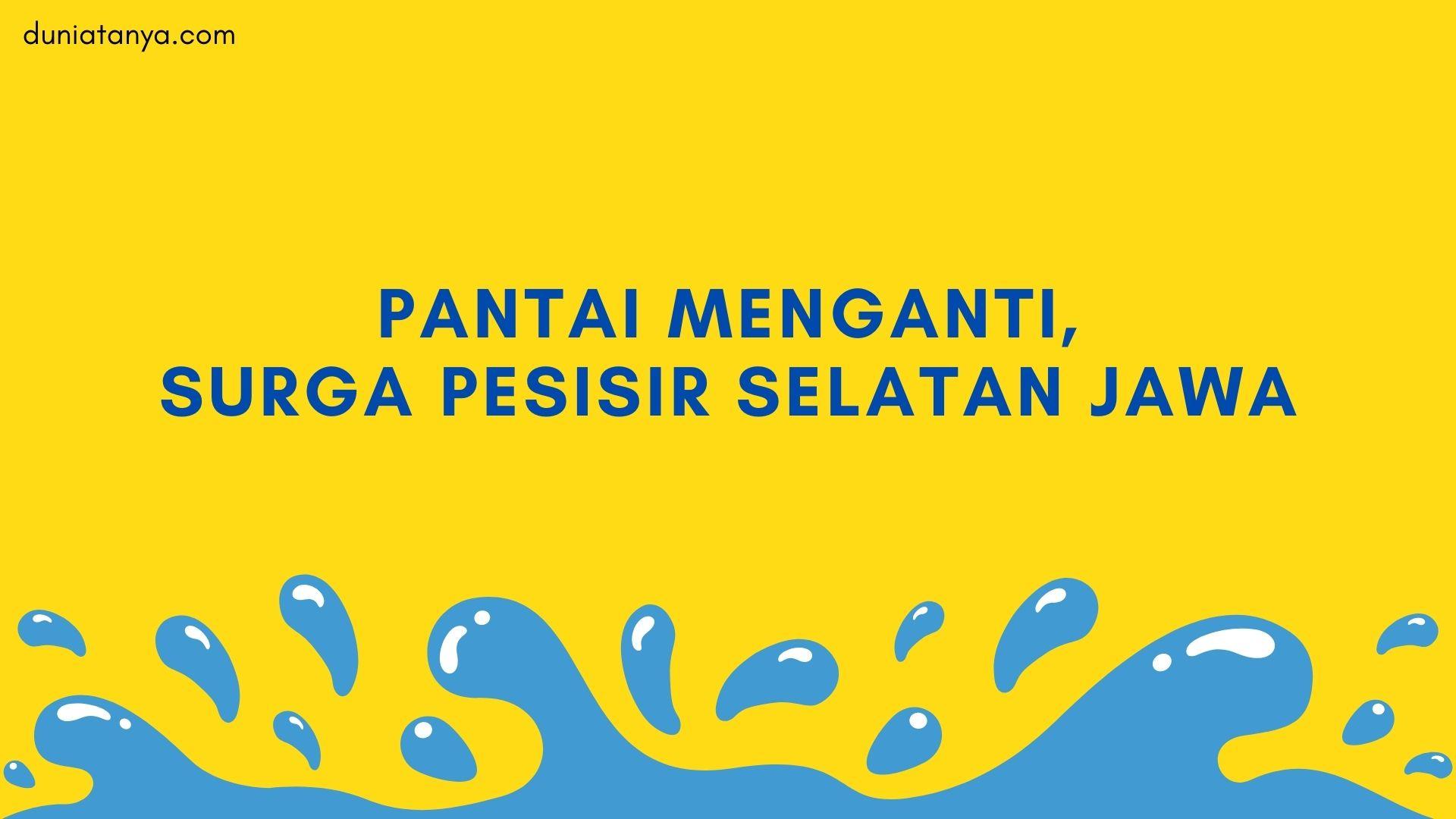 Read more about the article Pantai Menganti,Surga Pesisir Selatan Jawa