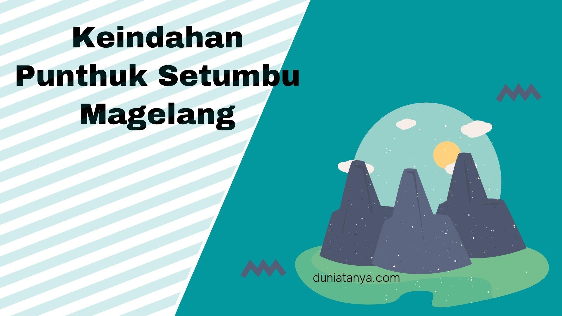 Read more about the article Keindahan Punthuk Setumbu Magelang