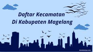 Read more about the article Daftar Kecamatan Di Kabupaten Magelang