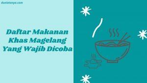 Read more about the article Daftar Makanan Khas Magelang Yang Wajib Dicoba
