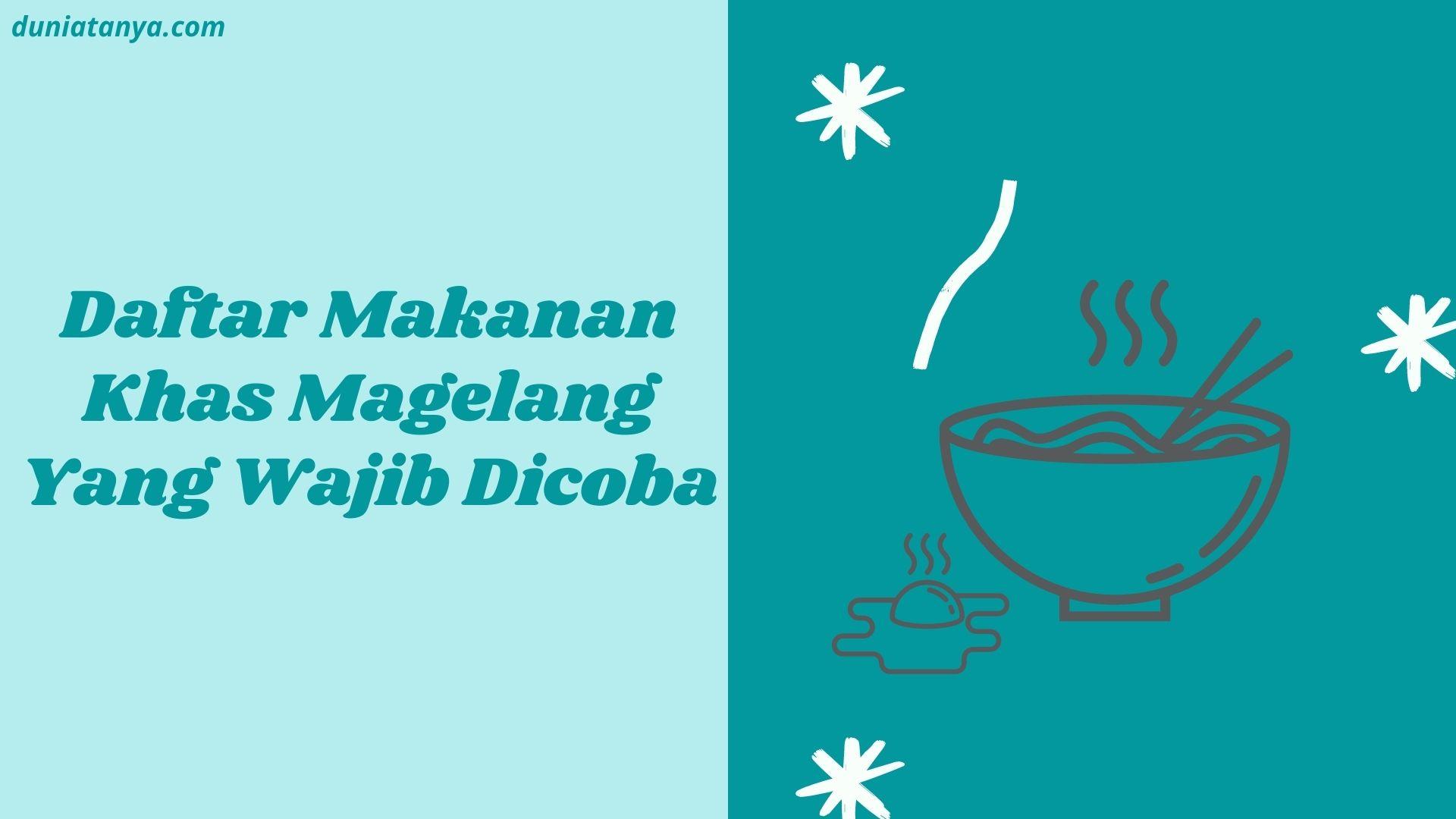 You are currently viewing Daftar Makanan Khas Magelang Yang Wajib Dicoba