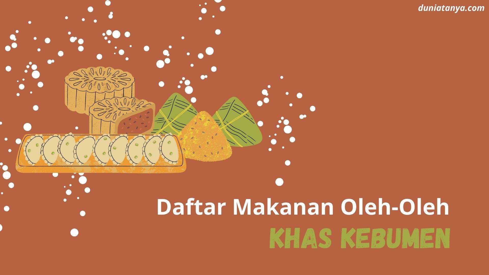 You are currently viewing Daftar Makanan Oleh-Oleh Khas Kebumen
