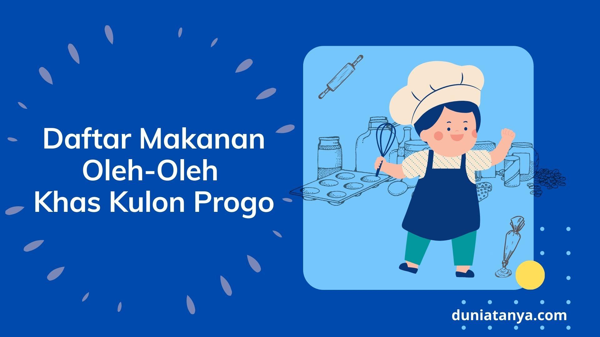 You are currently viewing Daftar Makanan Oleh-Oleh Khas Kulon Progo
