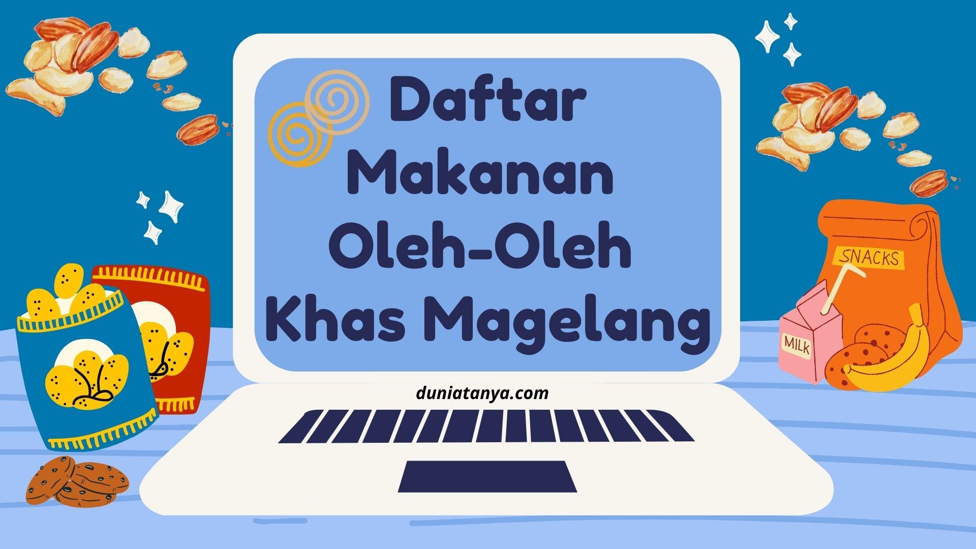 You are currently viewing Daftar Makanan Oleh-Oleh Khas Magelang