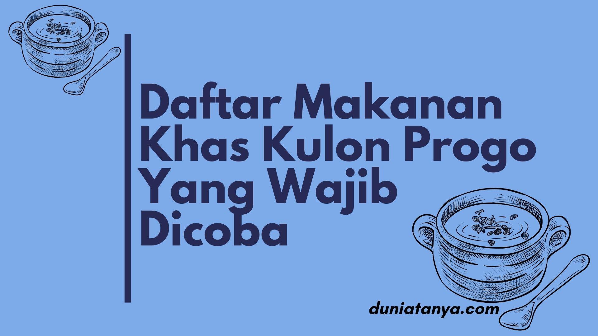 You are currently viewing Daftar Makanan Khas Kulon Progo Yang Wajib Dicoba
