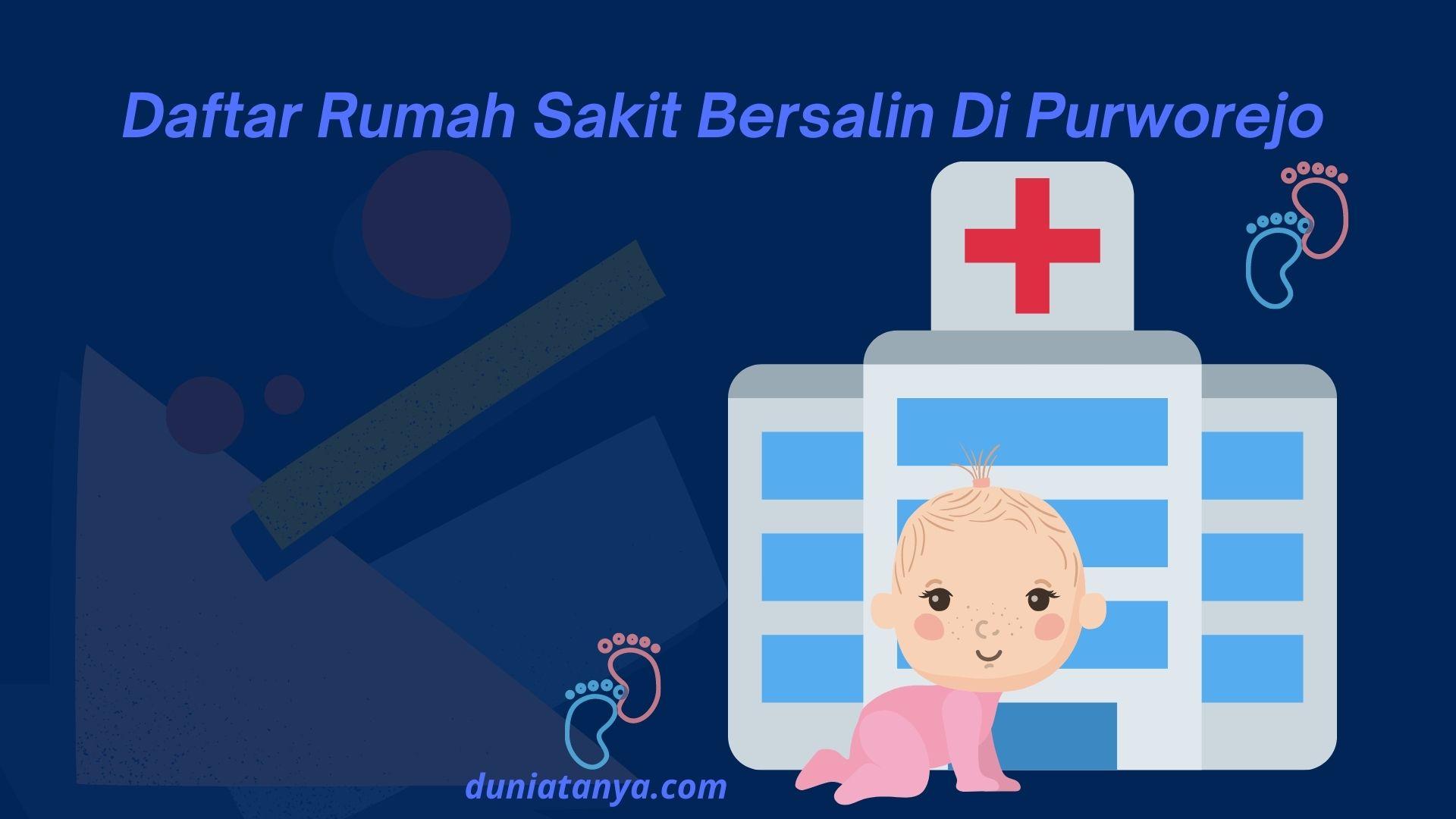 Read more about the article Daftar Rumah Sakit Bersalin Di Purworejo