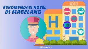 Read more about the article Rekomendasi Hotel Di Magelang