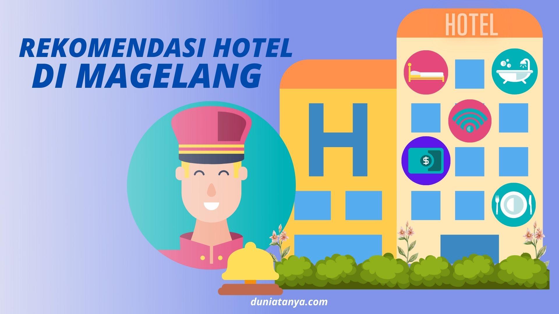 You are currently viewing Rekomendasi Hotel Di Magelang