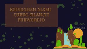 Read more about the article Keindahan Alami Curug Silangit Purworejo