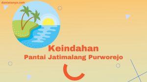 Read more about the article Keindahan Pantai Jatimalang Purworejo