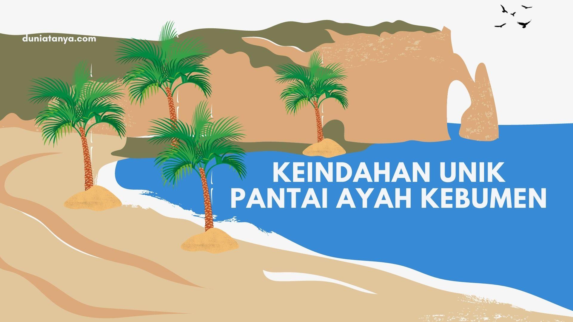 You are currently viewing Keindahan Unik Pantai Ayah Kebumen