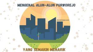 Read more about the article Mengenal Alun-Alun Purworejo Yang Semakin Menarik