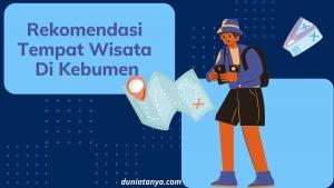 Read more about the article Rekomendasi Tempat Wisata Di Kebumen