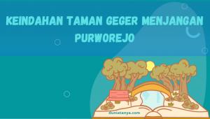 Read more about the article Keindahan Taman Geger Menjangan Purworejo