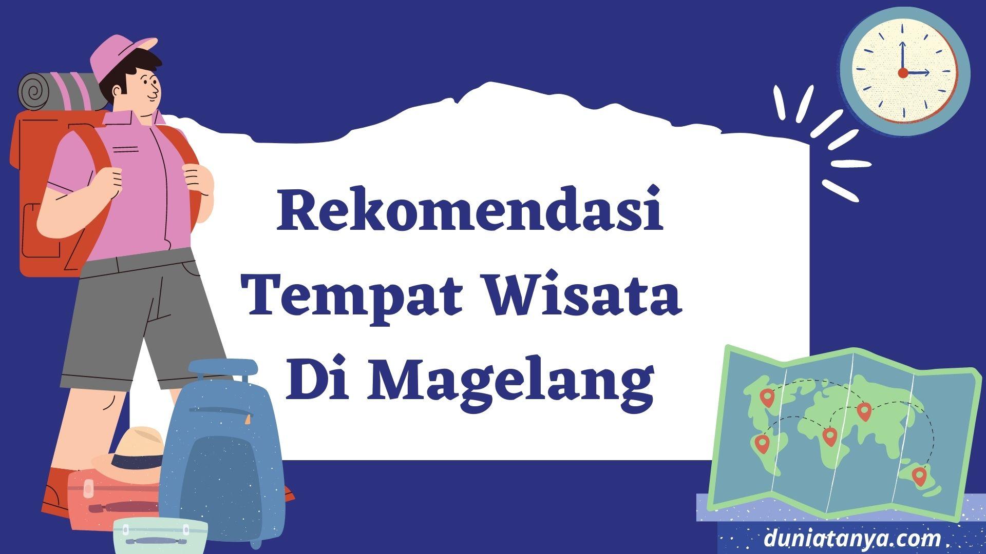 Read more about the article Rekomendasi Tempat Wisata Di Magelang