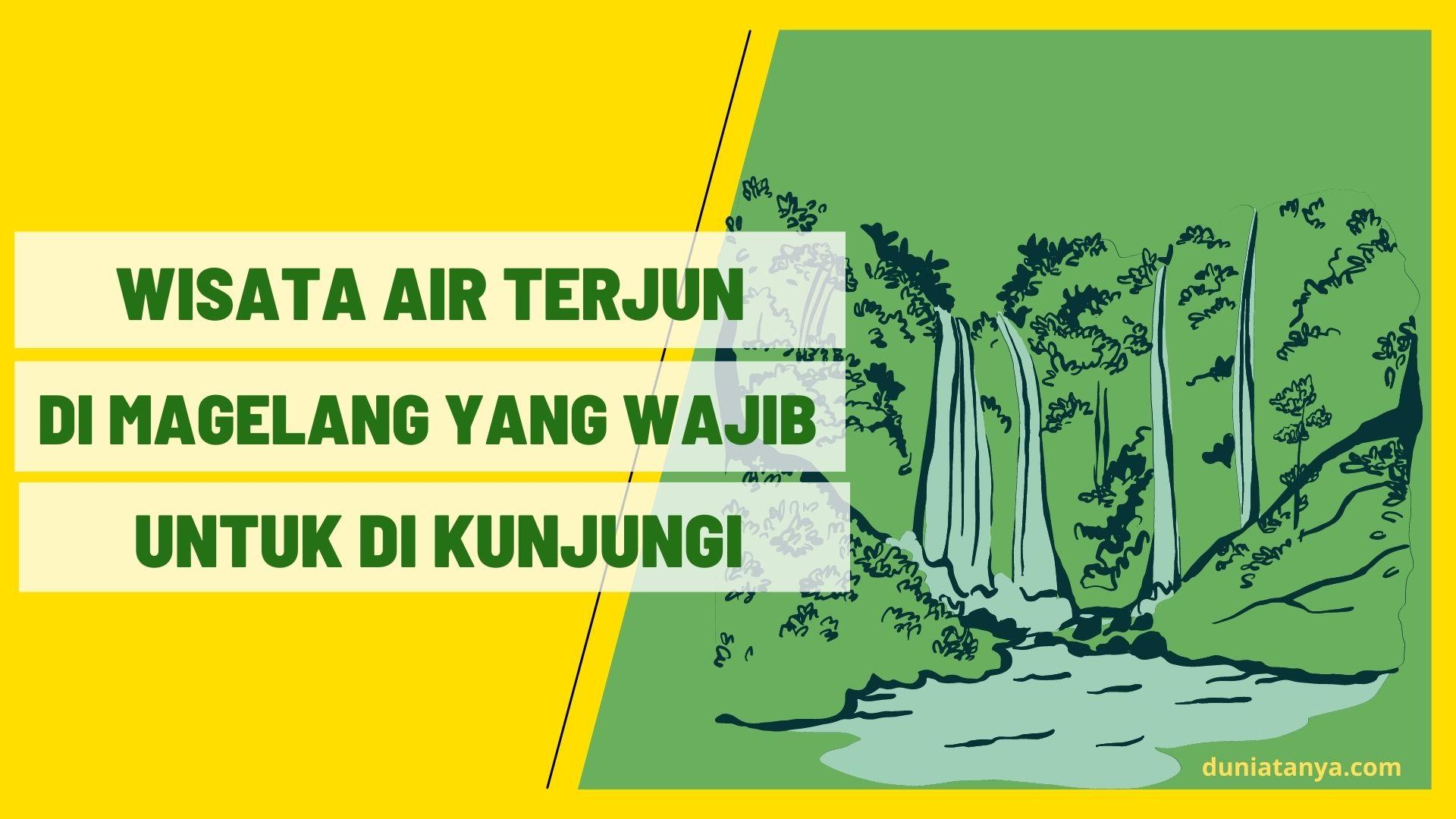 You are currently viewing Wisata Air Terjun Di Magelang Yang Wajib Untuk Di Kunjungi