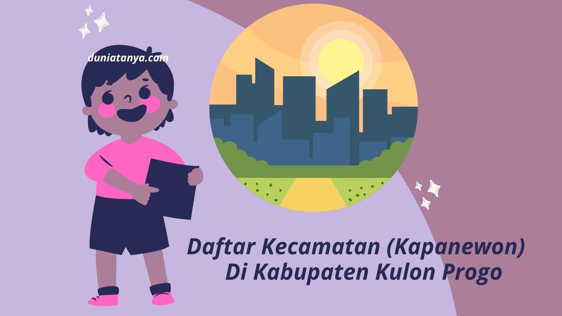 You are currently viewing Daftar Kecamatan (Kapanewon) Di Kabupaten Kulon Progo