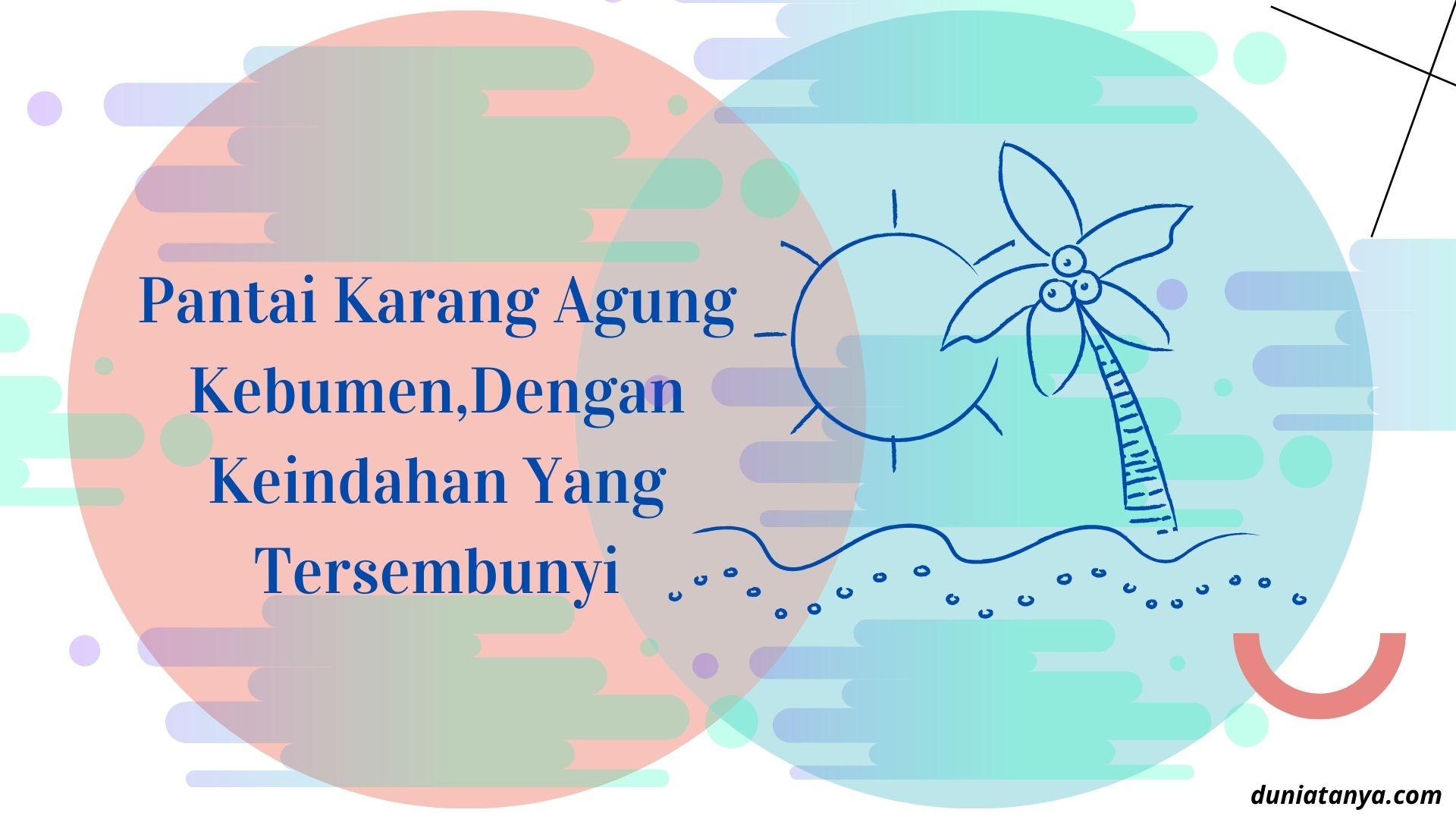 Read more about the article Pantai Karang Agung Kebumen,Dengan Keindahan Yang Tersembunyi