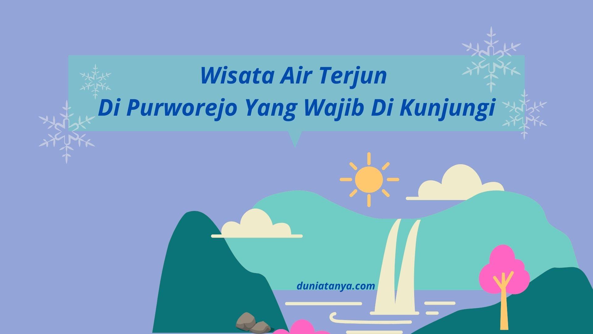 Read more about the article Wisata Air Terjun Di Purworejo Yang Wajib Di Kunjungi