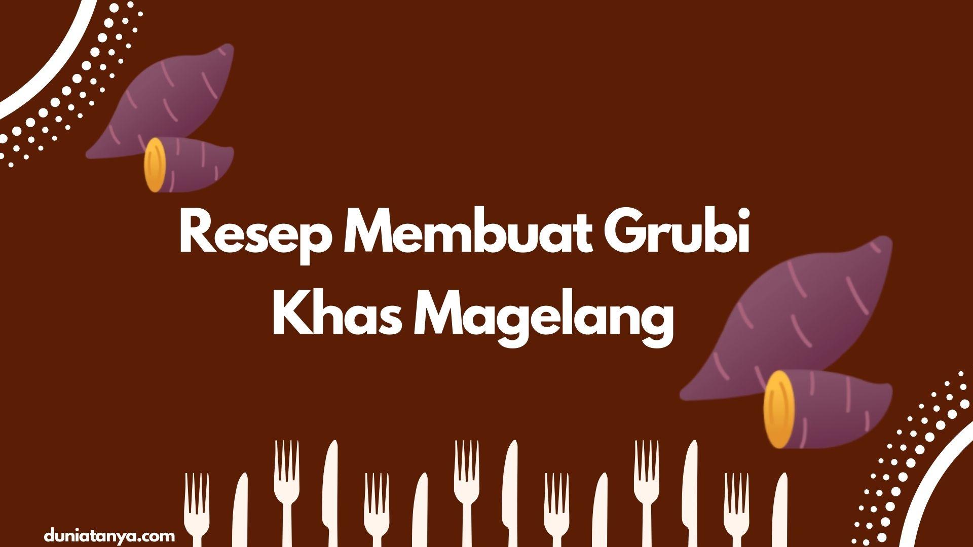 Read more about the article Resep Membuat Grubi Khas Magelang