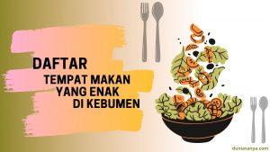Read more about the article Daftar Tempat Makan Yang Enak Di Kebumen