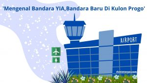 Read more about the article Mengenal Bandara YIA,Bandara Baru Di Kulon Progo