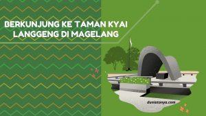 Read more about the article Berkunjung Ke Taman Kyai Langgeng Di Magelang