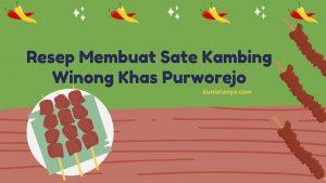 Read more about the article Resep Membuat Sate Kambing Winong Khas Purworejo