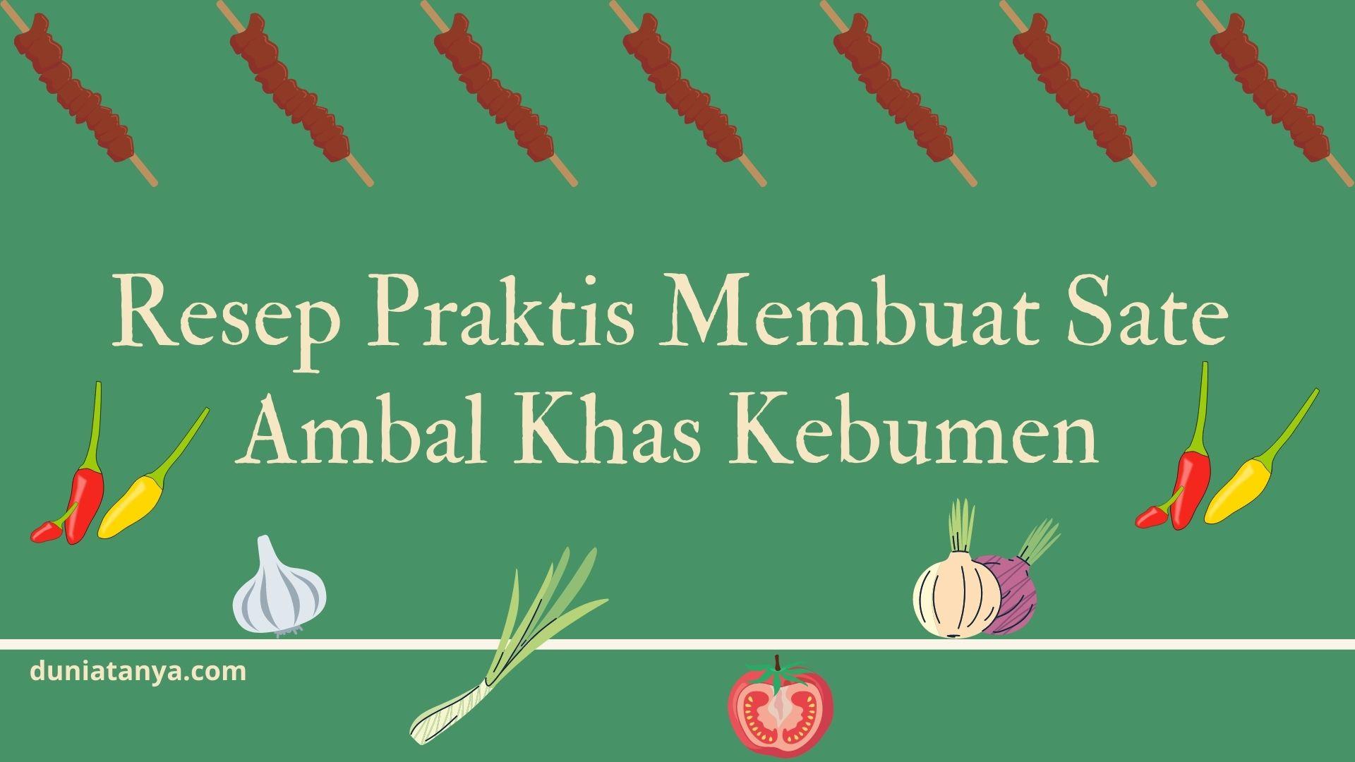 Read more about the article Resep Praktis Membuat Sate Ambal Khas Kebumen