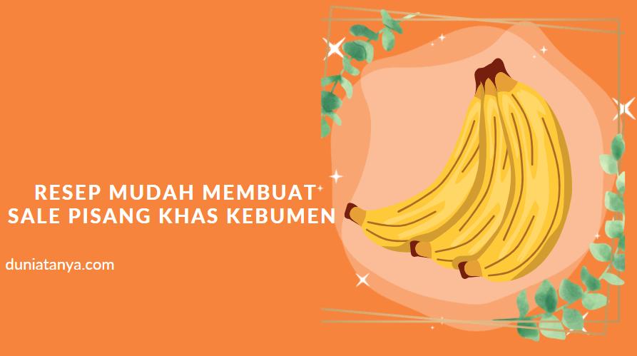 Read more about the article Resep Mudah Membuat Sale Pisang Khas Kebumen