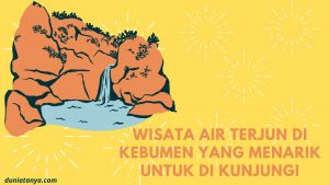 Read more about the article Wisata Air Terjun Di Kebumen Yang Menarik Untuk Di Kunjungi