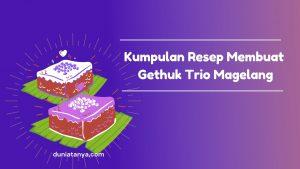 Read more about the article Kumpulan Resep Membuat Gethuk Trio Magelang