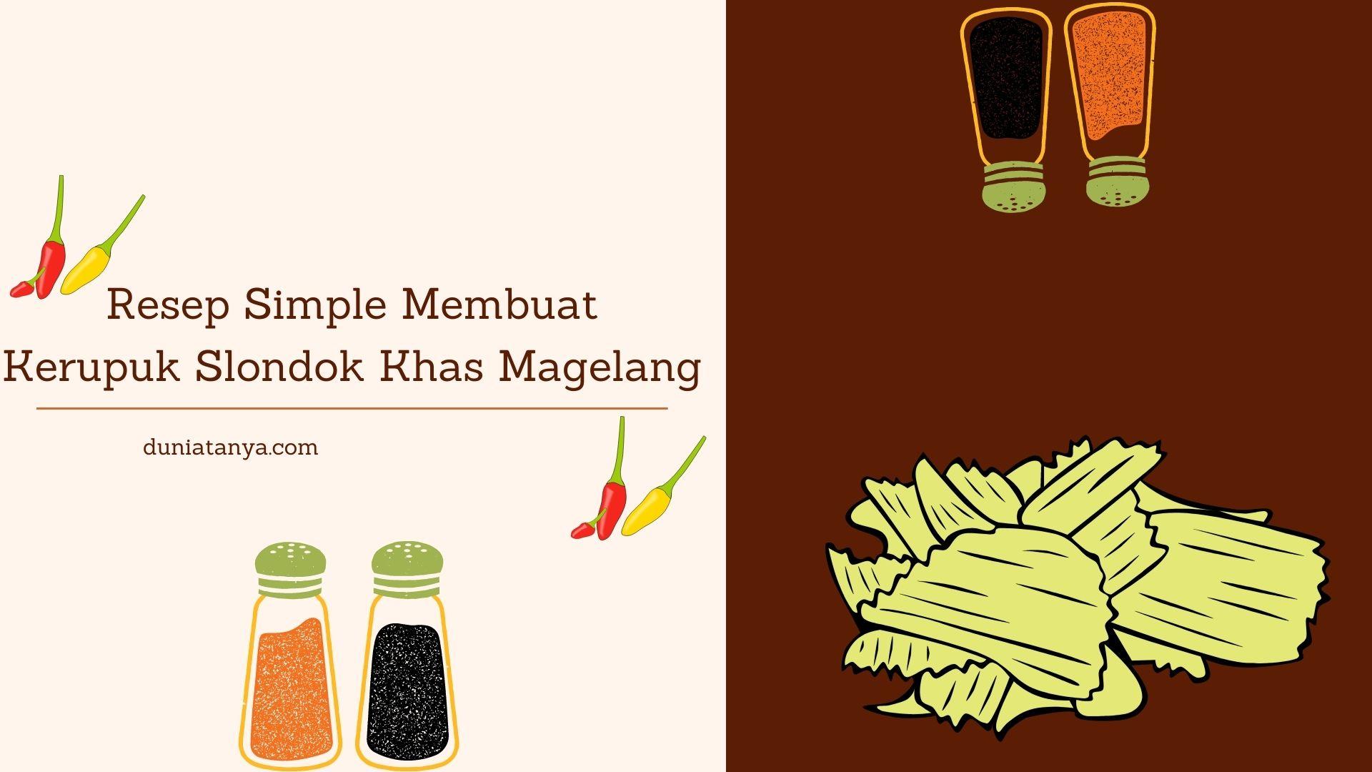 Read more about the article Resep Simple Membuat Kerupuk Slondok Khas Magelang
