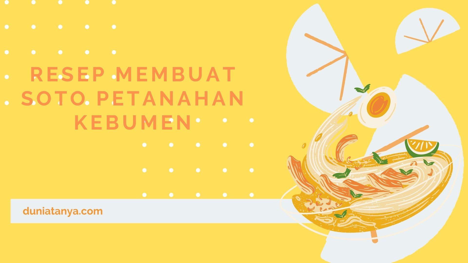 Read more about the article Resep Membuat Soto Petanahan Kebumen