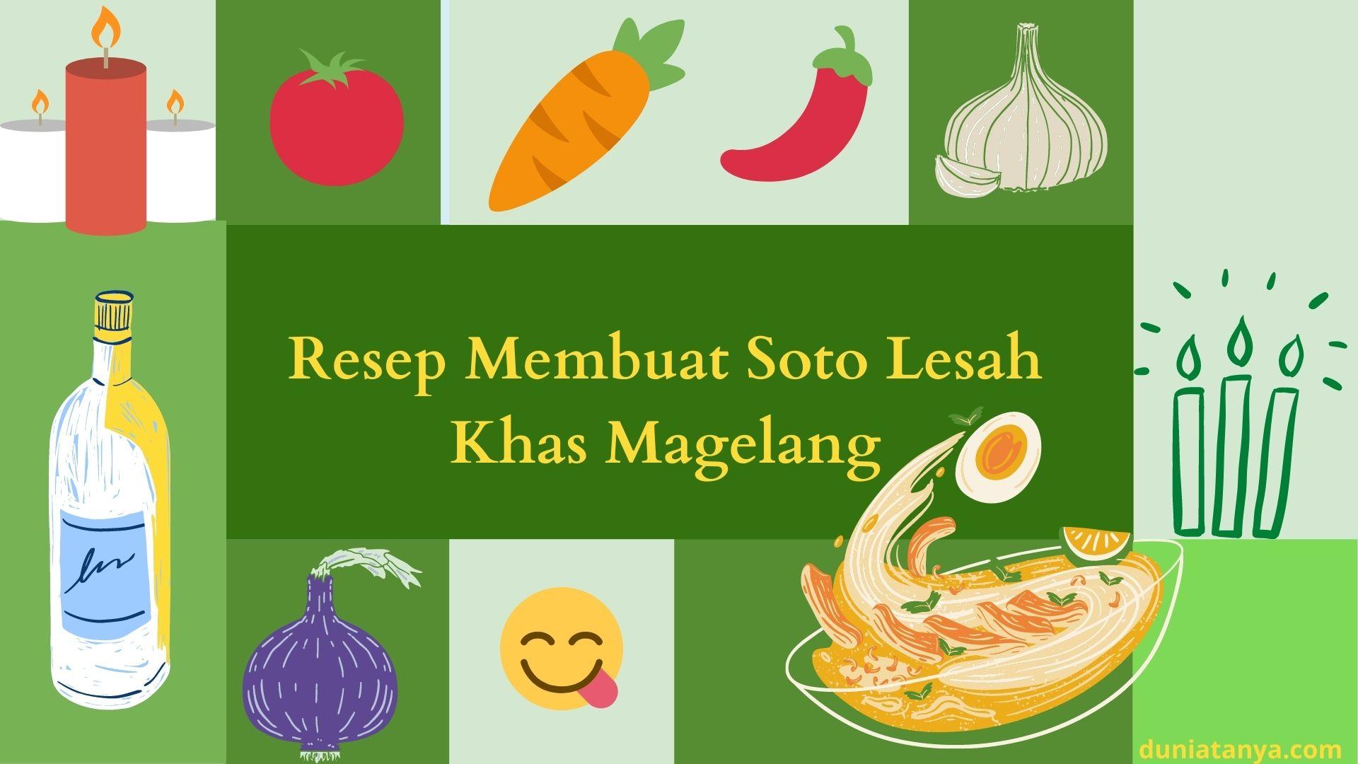 Read more about the article Resep Membuat Soto Lesah Khas Magelang