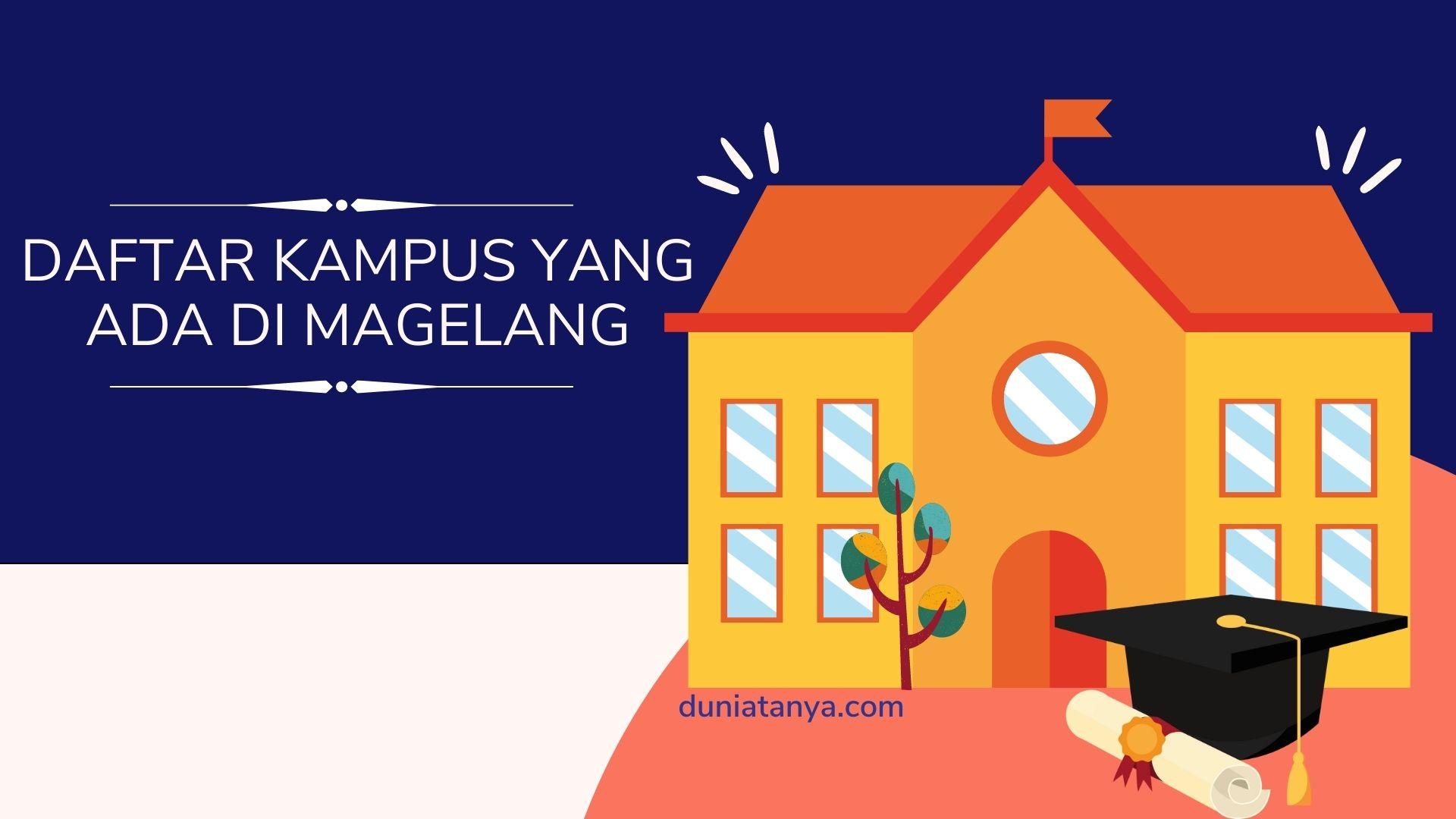 Read more about the article Daftar Kampus Yang Ada Di Magelang