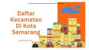 Read more about the article Daftar Kecamatan Di Kota Semarang