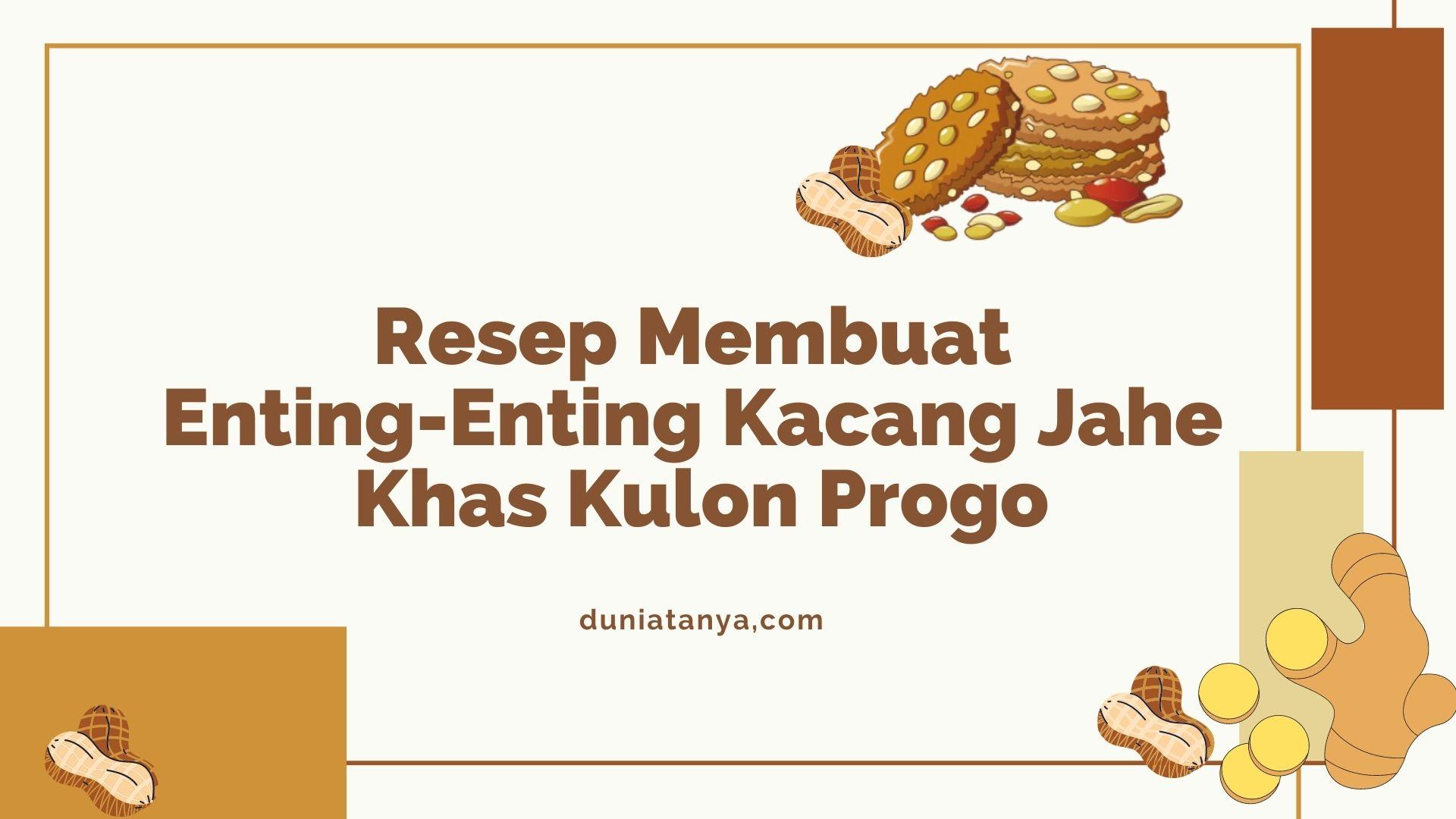 Read more about the article Resep Membuat Enting-Enting Kacang Jahe Khas Kulon Progo