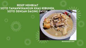 Read more about the article Resep Membuat Soto Tamanwinangun Khas Kebumen,Soto Dengan Daging Entok