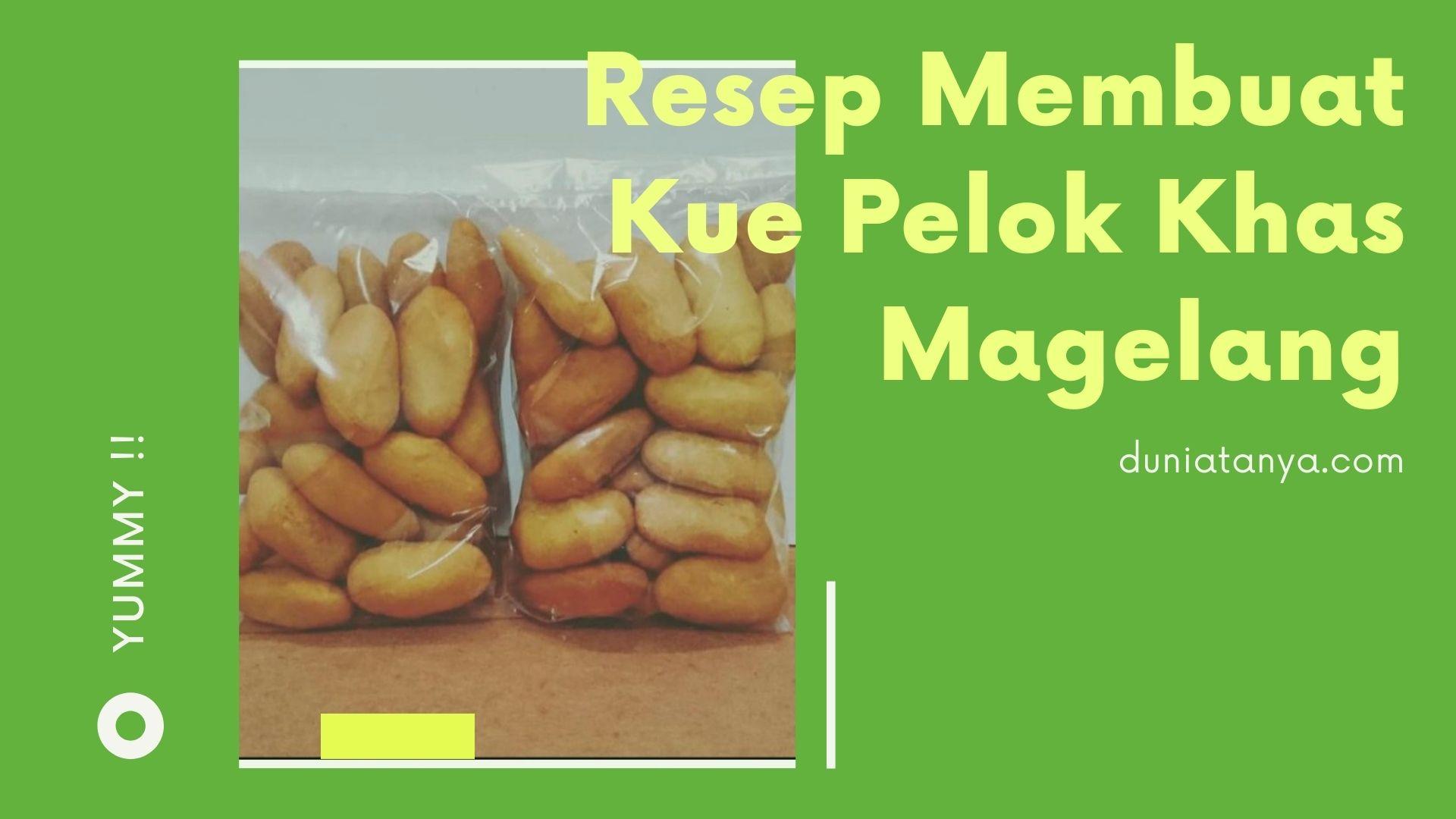 Read more about the article Resep Membuat Kue Pelok Khas Magelang