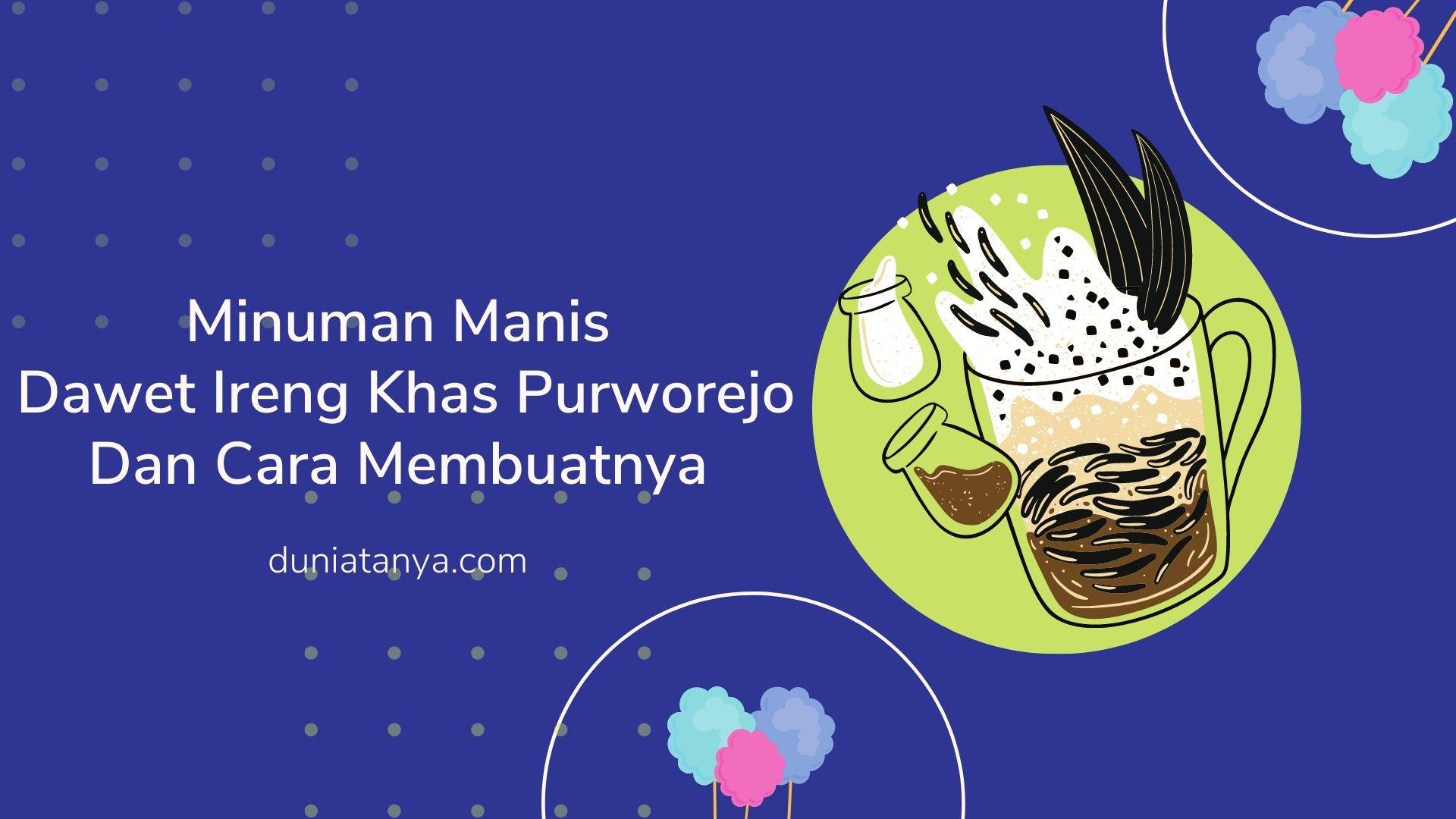 Read more about the article Minuman Manis Dawet Ireng Khas Purworejo Dan Cara Membuatnya