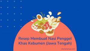 Read more about the article Resep Membuat Nasi Penggel Khas Kebumen (Jawa Tengah)