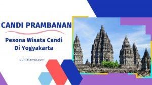 Read more about the article Candi Prambanan : Pesona Wisata Candi Di Yogyakarta