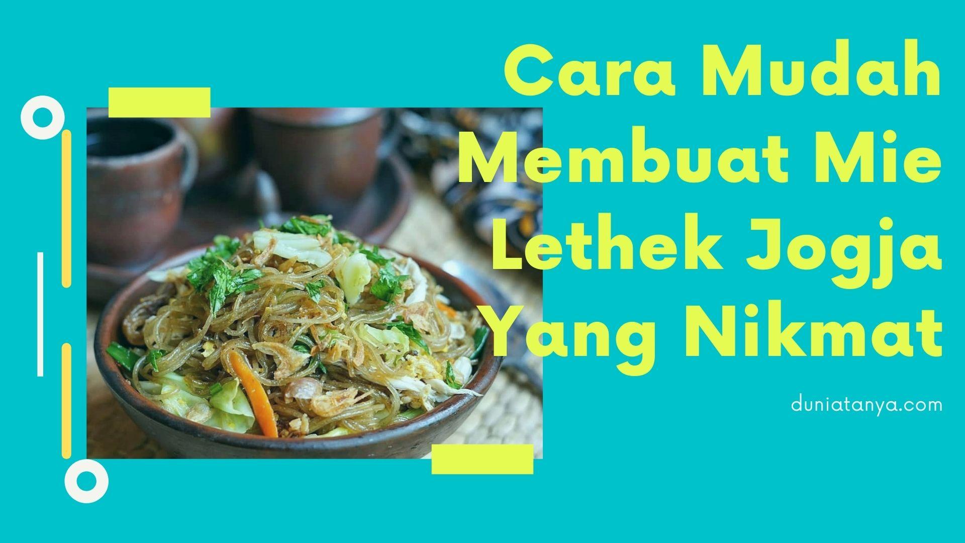 You are currently viewing Cara Mudah Membuat Mie Lethek Jogja Yang Nikmat