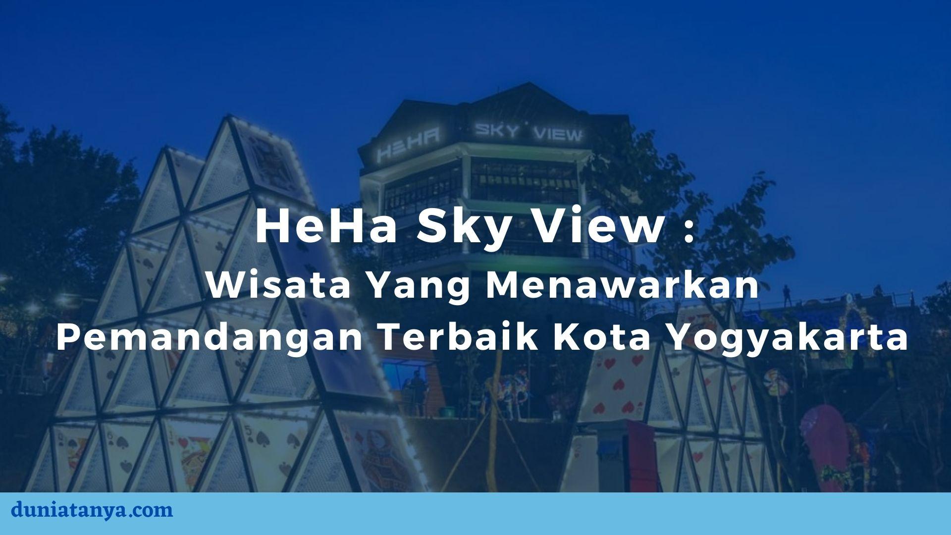 You are currently viewing HeHa Sky View : Wisata Yang Menawarkan Pemandangan Terbaik Kota Yogyakarta