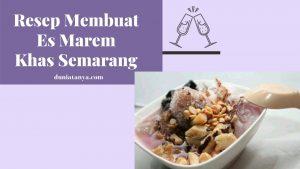 Read more about the article Resep Membuat Es Marem Khas Semarang