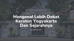 Read more about the article Mengenal Lebih Dekat Keraton Yogyakarta Dan Sejarahnya