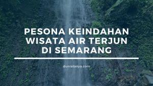 Read more about the article Pesona Keindahan Wisata Air Terjun Di Semarang